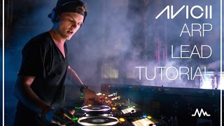 Avicii Arp Lead Sound Design Tutorial