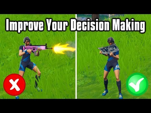 Easy Ways To Improve Your Decision Making - Fortnite Battle Royale
