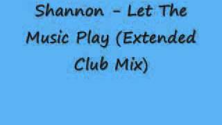 Shannon - Let The Music Play (Extended Club Mix).wmv