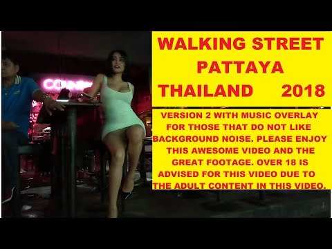 WALKING STREET WEDNESDAY 14th FEBRUARY 2018 WALKING ST PATTAYA THAILAND WITH MUSIC OVERLAY NON COPYR