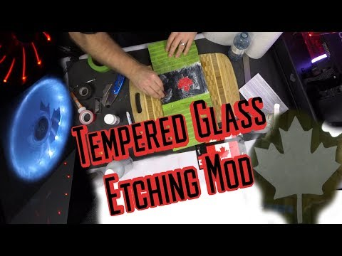 Etching Tempered Glass Computer Case Mod