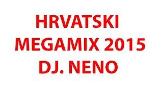 Hrvatske pjesme Megamix 2015 - dj neno original