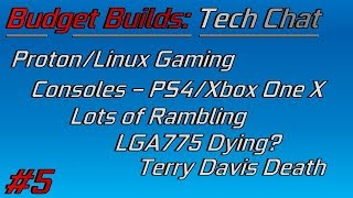 Tech Chat #5: LGA775, The Game Industry, Linux, and More