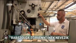 """""""Rabszolga-törvény""""-nek nevezik 2017-04-21"""