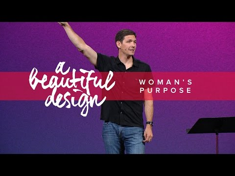 A Beautiful Design (Part 7) - Woman's Purpose