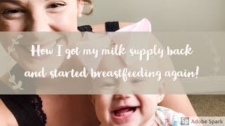 How I Got My Milk Supply Back And Started Breastfeeding Again!