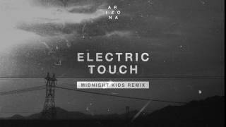 A R I Z O N A Electric Touch Midnight Kids Remix