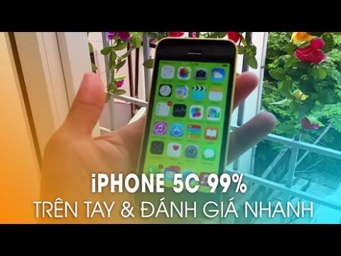 iPhone 5C 99%: Trên Tay Và Tư Vấn Mua Hàng