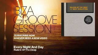 Rulers Of The Deep - Every Night And Day - IbizaGrooveSession
