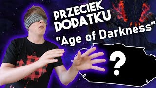 """Kolejny PRZECIEK Dodatku WoW - """"Age of Darkness"""""""