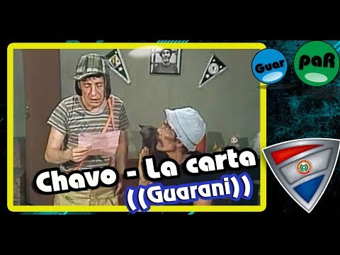 Chavo Lee la carta de la chilindrina | Doblaje en guarani GuarpaR