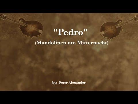 Pedro (Mandolinen um Mitternacht) w/lyrics  ~Peter Alexander