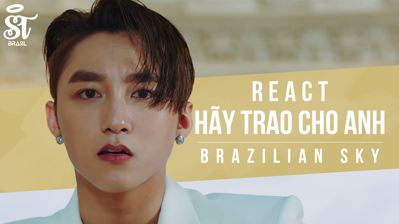 HÃY TRAO CHO ANH (GIVE IT TO ME) - SƠN TÙNG M-TP ft. Snoop Dogg MV | Brazilian Sky React