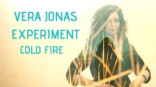 Vera Jonas - Cold Fire (((Official Video)))