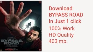 How to download ByPass Road Full movie