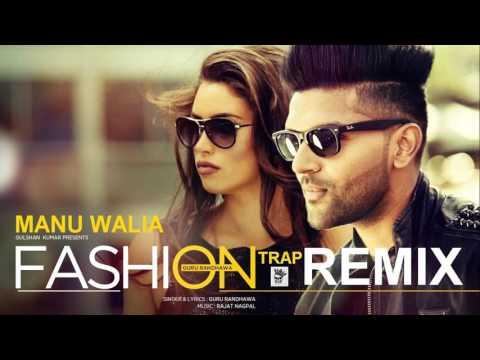 fashion-☆-trap-remix-☆-guru-randhawa-☆-manu-walia