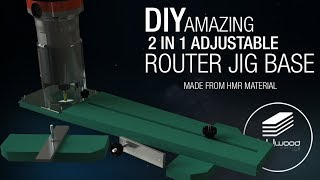 Amazing 2 in 1 adjustable router jig base