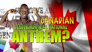 Canada National ANTHEM Being Changed to GENDER NEUTRAL & Jail time for 'Transphobic' T
