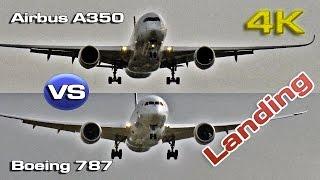 Airbus A350 VS Boeing 787 Landing [4K]