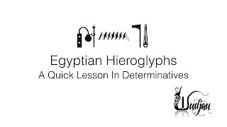 Egyptian Hieroglyphs - A Quick Lesson In Determinatives