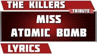 Miss Atomic Bomb - The Killers tribute - Lyrics