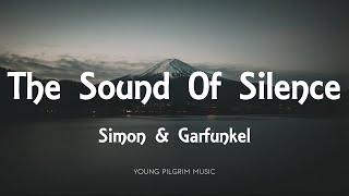 Simon & Garfunkel - The Sound Of Silence (Lyrics)
