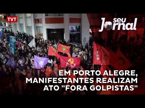 """Em Porto Alegre, manifestantes realizam ato """"Fora Golpistas"""""""