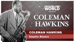 Coleman Hawkins - Esquire Bounce