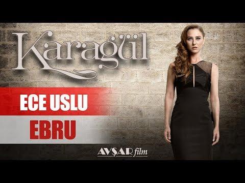 Karagül  Ece Uslu Ebru Şamverdi
