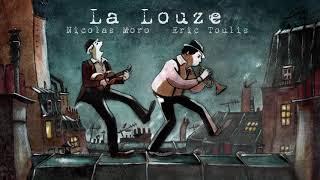 NICOLAS MORO & ERIC TOULIS : La Louze