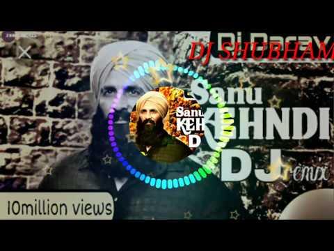 #SANU KEHNDI#  DJ REMIX HARD BASS JBL 2019 BEST DJ SONG (KESARI MOVIE SONG) DJ SHUBHAM