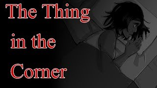 The thing in the Corner [ Horror Animation ]
