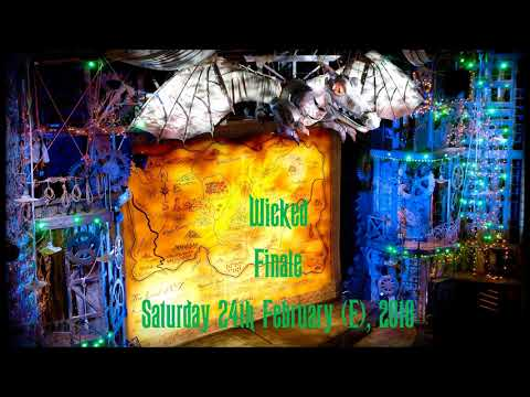 Wicked - Finale - 24th February 2018