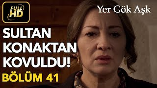 Yer Gök Aşk 41. Bölüm / Full HD (Tek Parça)