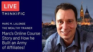 Marc M. Lalonde on Building an Army of Affiliates! - Thinkific LIVE
