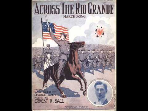 Billy Murray - Across The Rio Grande 1914 The Mexican Revolution