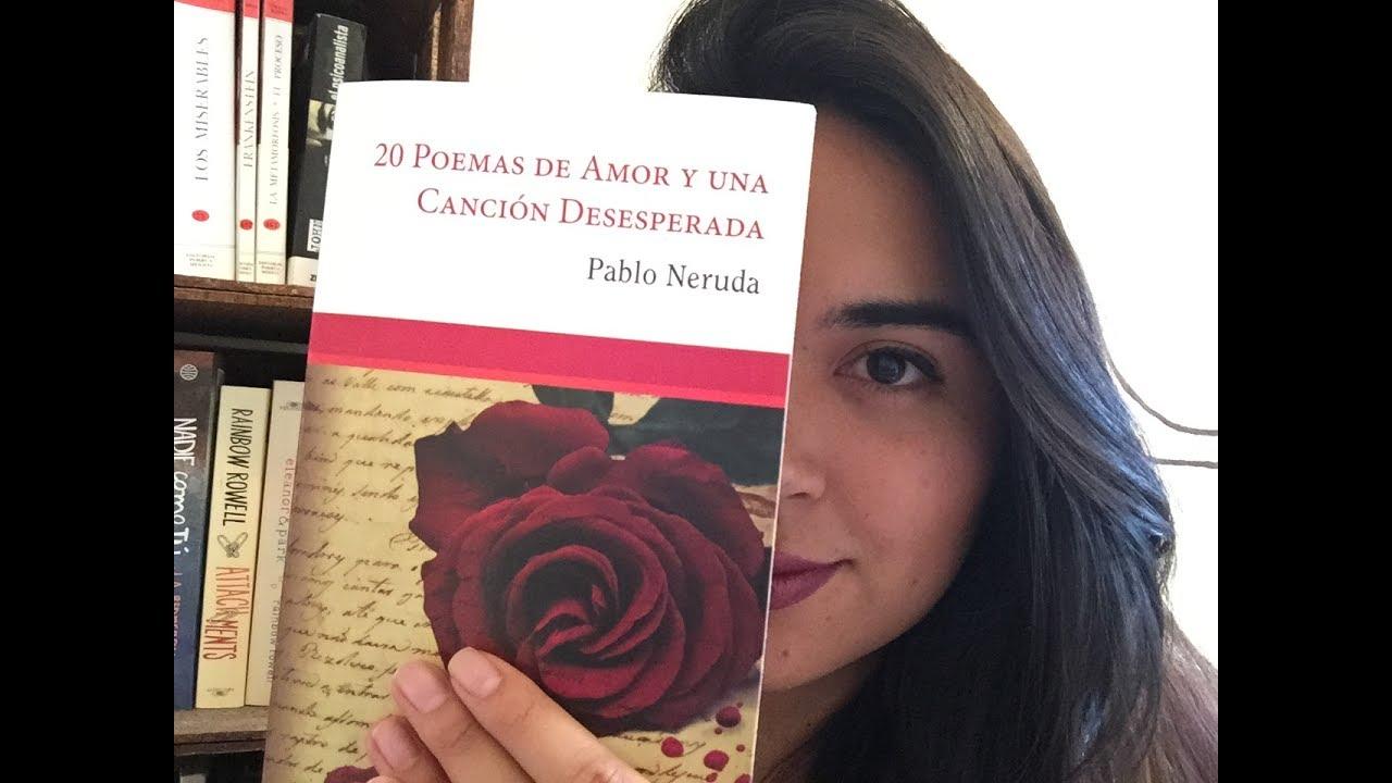 Por Qué Leer 20 Poemas De Amor Y Una Canción Desesperada Pablo Neruda Youtube