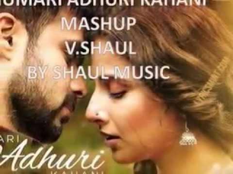 Humari Adhuri Kahani Mashup By SHAUL MUSIC
