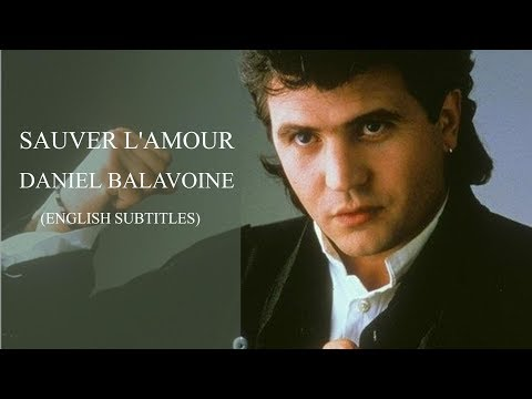 Daniel Balavoine - Sauver l'Amour (french song w/ english subtitles) - 1985