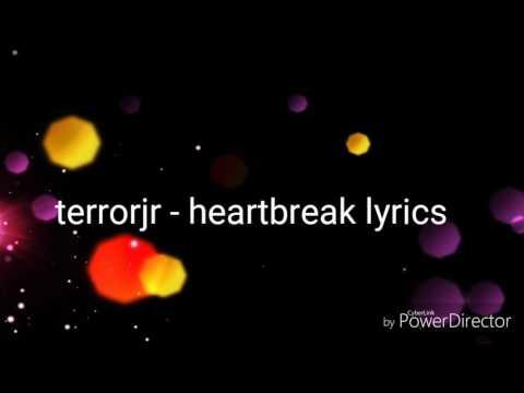 Terror Jr - heartbreak (lyrics)