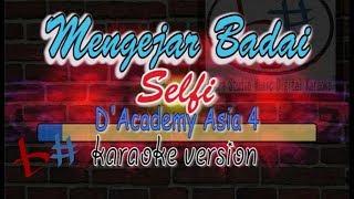 Download Mengejar Badai | Selfi D academy Asia 4 | karaoke version(Audio HD)