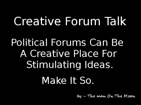 Use Political Forums Creatively
