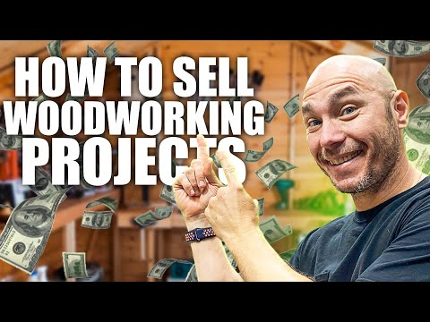 How to Sell Woodworking Projects and Woodworking Business Tips
