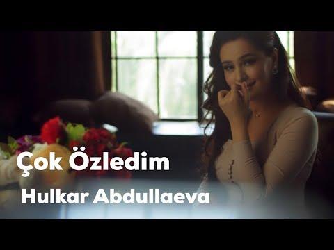ÇOK ÖZLEDIM Hulkar Abdullaeva/ ЧОК ОЗЛЕДИМ Хулкар Абдуллаева