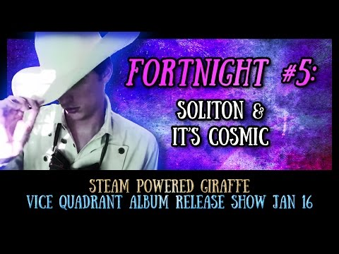 Vice Quadrant Show Fortnight #5: Soliton and It's Cosmic