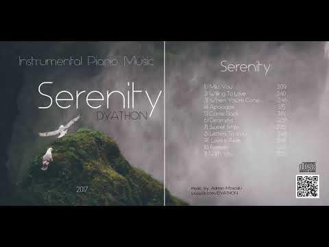 DYATHON -  Serenity [ Full Album ][Instrumental Piano Music]