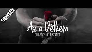 Children Of Distance . Az A Vetkem (Official Music Video)