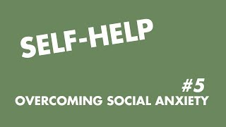 SOCIAL ANXIETY EXPLAINED: self help
