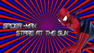 Spider-Man:Stare at the Sun