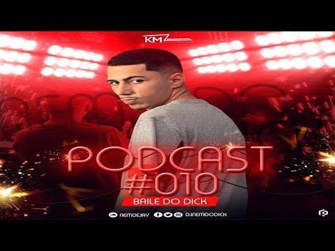 # PODCAST 010 DJ NEM DO DICK 2018